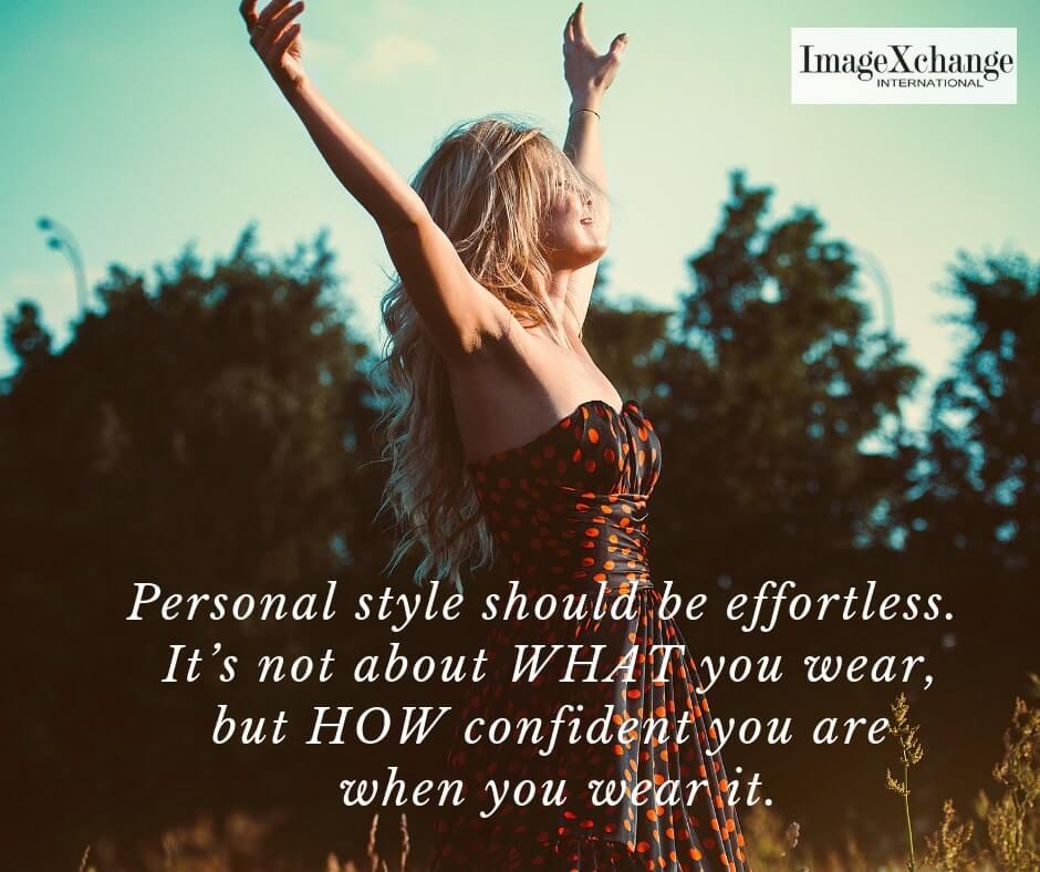 ImageXchange Look Good & Feel Good Personal Style should be effortless.  It's not about what you wear but how confident when you wear it.