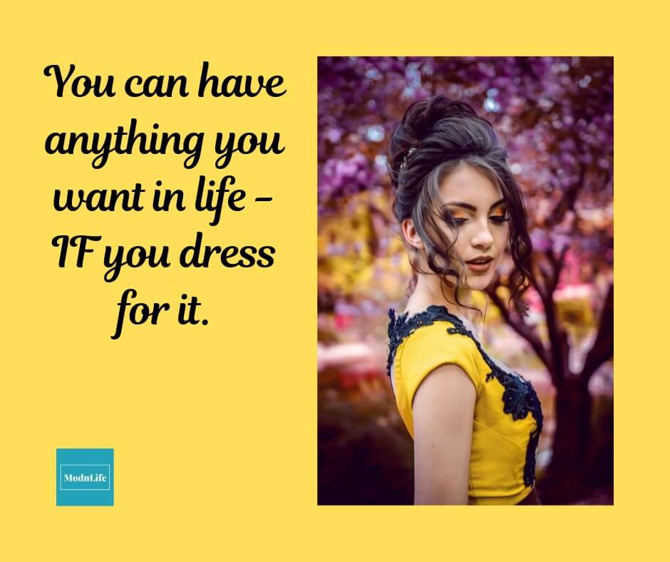 ImageXchange - Quote of the Day - Style - You Can have anything if you dress for it