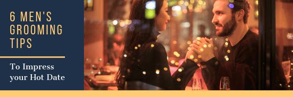 Imagexchange 6 Grooming Tips to Impress your Hot Date Men's Grooming Image